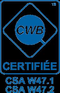 Certification Canadian Welding Bureau CSA W47.1 et CSA W47.2